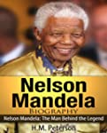 Nelson Mandela : The Man Behind the L...
