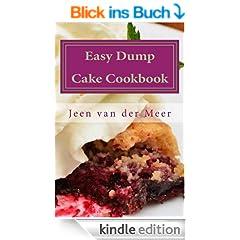 Easy Dump Cake Cookbook: 20 Amazing Dump Cake Recipes (English Edition)