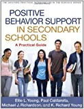 Positive Behavior Support in Secondary Schools: A Practical Guide (Guilford Practical Intervention in the Schools)