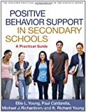 img - for Positive Behavior Support in Secondary Schools: A Practical Guide (Guilford Practical Intervention in the Schools) book / textbook / text book