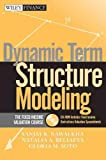 img - for Dynamic Term Structure Modeling: The Fixed Income Valuation Course & CD-ROM book / textbook / text book