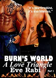 BURN'S WORLD: A Love Triangle (Burn Series)