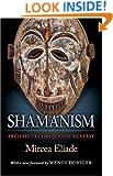 Shamanism: Archaic Techniques of Ecstasy (Bollingen Series (General))