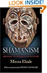 Shamanism: Archaic Techniques of Ecst...