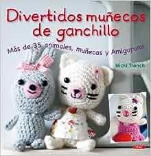 Divertidos munecos de ganchillo / Super-Cute Crochet: Mas de 35