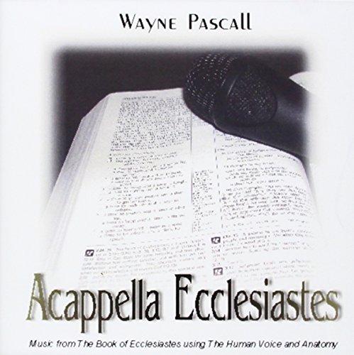 acappella-ecclesiastes-by-wayne-pascall-2007-06-04