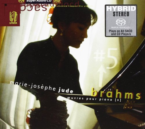 Brahms Oeuvres pour piano vol. 5 (SACD) Marie-Joseph Jude Johannes Brahms
