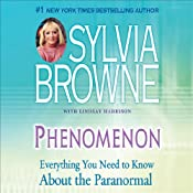 Phenomenon: Everything You Need to Know About the Paranormal | [Sylvia Browne]