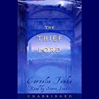 The Thief Lord (       UNABRIDGED) by Cornelia Funke Narrated by Simon Jones