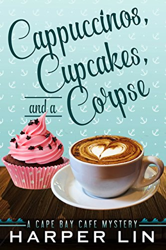 cappuccinos-cupcakes-and-a-corpse-a-cape-bay-cafe-mystery-book-1