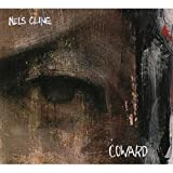 Coward by Nels Cline (2009-02-10)