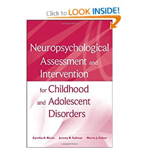 Neuropsychological Assessment and Intervention for Childhood and Adolescent Disorders book