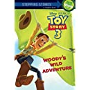 Woody's Wild Adventure (Disney/Pixar Toy Story 3) (A Stepping Stone Book(TM))