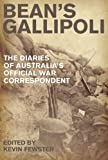 Bean's Gallipoli: The Diaries of Australia's Official War Correspondent