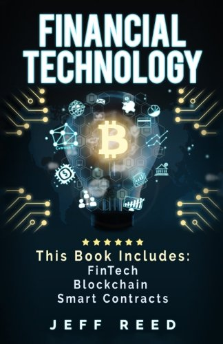 Financial Technology: FinTech, Blockchain, Smart Contracts