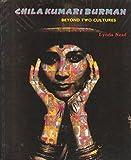 img - for Chila Kumari Burman: Beyond Two Cultures by Lynda Nead (1995-05-01) book / textbook / text book
