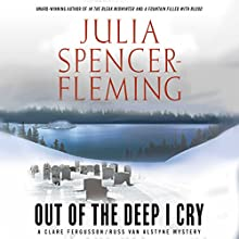 Out of the Deep I Cry: The Clare Fergusson/Russ Van Series, Book 3 (       UNABRIDGED) by Julia Spencer-Fleming Narrated by Suzanne Toren