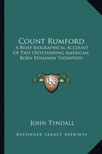 Count Rumford: A Brief Biographical Account of This Outstanding American, Born Benjamin Thompson