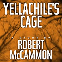 Yellachile's Cage (       UNABRIDGED) by Robert McCammon Narrated by Kevin T. Collins