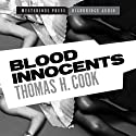 Blood Innocents (       UNABRIDGED) by Thomas H. Cook Narrated by Jonah Cummings