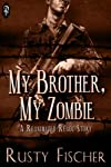 My Brother, My Zombie (Reanimated Readz)