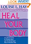 Heal Your Body: The Mental Causes for...