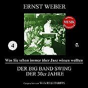 Der Big Band Swing der 30er Jahre (Was Sie schon immer über Jazz wissen wollten 4) | Ernst Weber