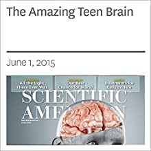 The Amazing Teen Brain (       UNABRIDGED) by Jay N. Giedd Narrated by Mark Moran