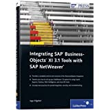 "Integrating SAP BusinessObjects XI 3.1 Tools with SAP NetWeaver (SAP PRESS: englisch)von ""Ingo Hilgefort"""