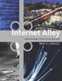 Internet Alley: High Technology in Tysons Corner, 1945-2005 (Lemelson Center Studies in Invention and Innovation series)