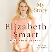 My Story | [Elizabeth Smart, Chris Stewart]