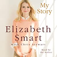 My Story (       UNABRIDGED) by Elizabeth Smart, Chris Stewart Narrated by Elizabeth Smart