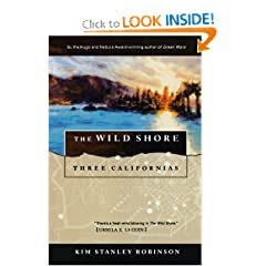 The Wild Shore: Three Californias by Kim Stanley Robinson
