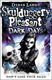Derek Landy Dark Days (Skulduggery Pleasant - Book 4)