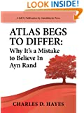 Atlas Begs To Differ: Why It's a Mistake to Believe in Ayn Rand