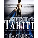 One Insular Tahiti (a novel of reincarnation)