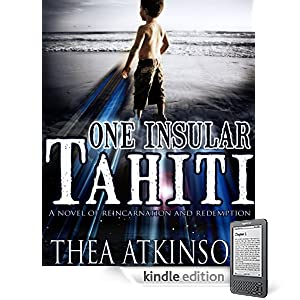 One Insular Tahiti (a novel of reincarnation and redemption)