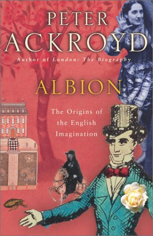 Albion: Origins of the English Imagination, Peter Ackroyd