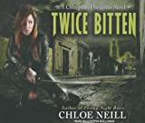 Chloe Neill Twice Bitten (Chicagoland Vampires Series)
