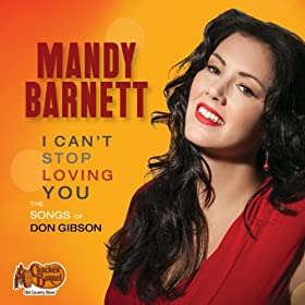 I Can't Stop Loving You: The Songs of Don Gibson