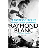 A Taste of My Lifeby Raymond Blanc