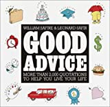 Good Advice: More Than 2,000 Quotations to help You Live Your Life (0517084732) by Safire, William