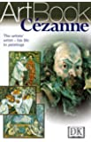 Cezanne: The Artists' Artist--His Life in Paintings