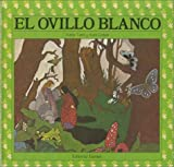 El Ovillo Blanco (Spanish Edition)