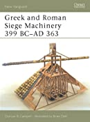 Amazon.com: Greek and Roman Siege Machinery 399 BC-AD 363 (New Vanguard) (9781841766058): Duncan Campbell, Brian Delf: Books