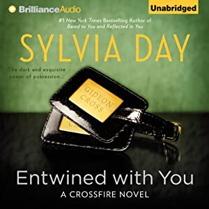 Entwined With You: Crossfire Series, Book 3 Audiobook by Sylvia Day Narrated by Jill Redfield
