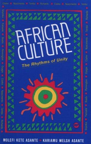 African Culture the Rhythms of Unity: The Rhythms of Unity