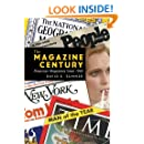 The Magazine Century: American Magazines Since 1900 (Mediating American History)