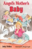 Angel's Mother's Baby (0395509262) by Delton, Judy