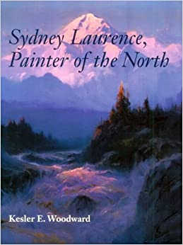 Sydney Laurence, Painter of the North (Anchorage Museum of History and